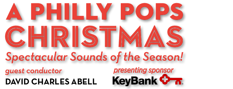Philadelphia Christmas Events 2019 A Philly POPS Christmas: Spectacular Sounds of the Season! | The