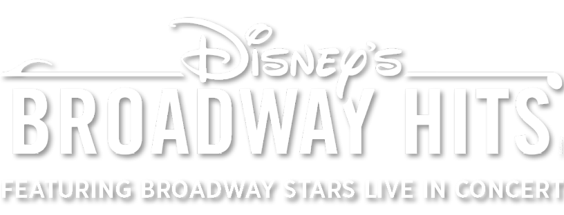 Disney's Broadway Hits: Featuring Broadway Stars Live in