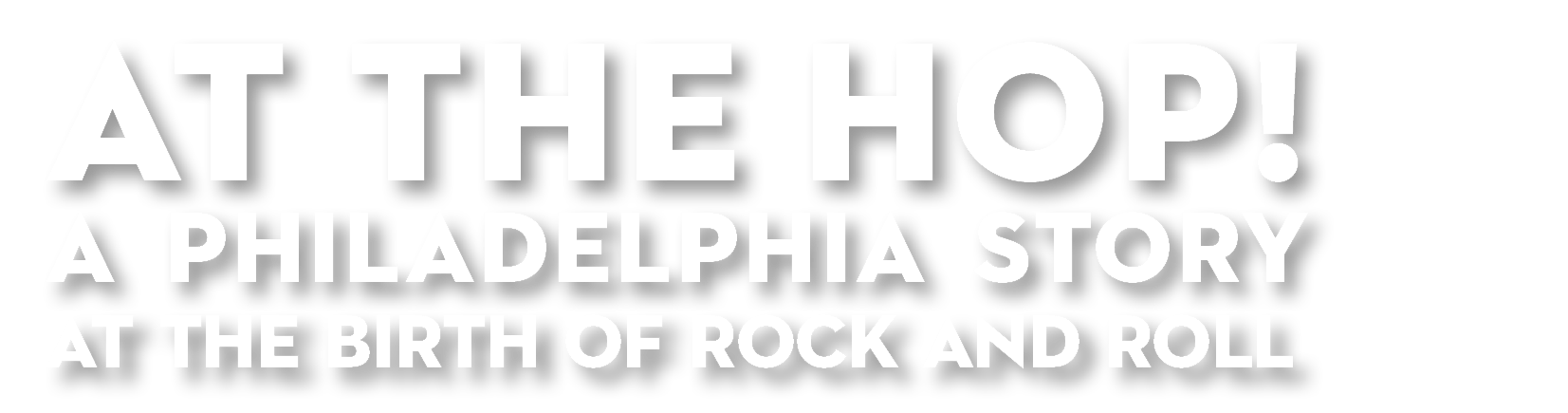 at The Hop! A Philadelphia Story At The Birth Of Rock And Roll